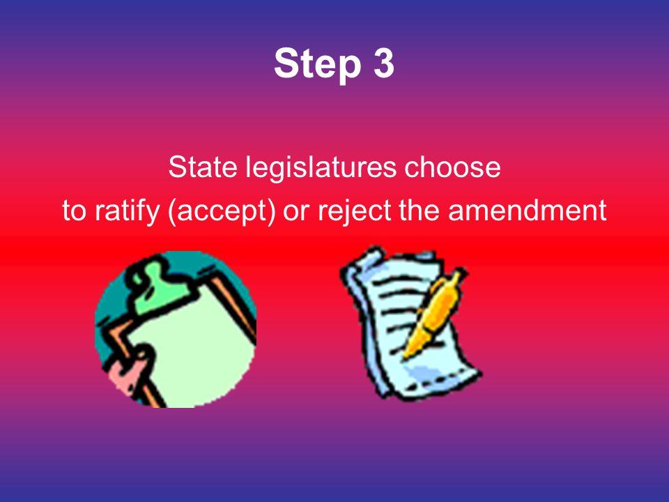 Step 3 State legislatures choose