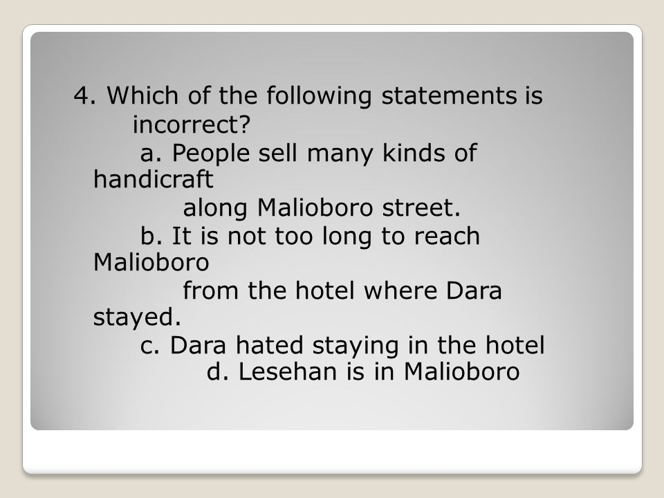 4. Which of the following statements is incorrect. a