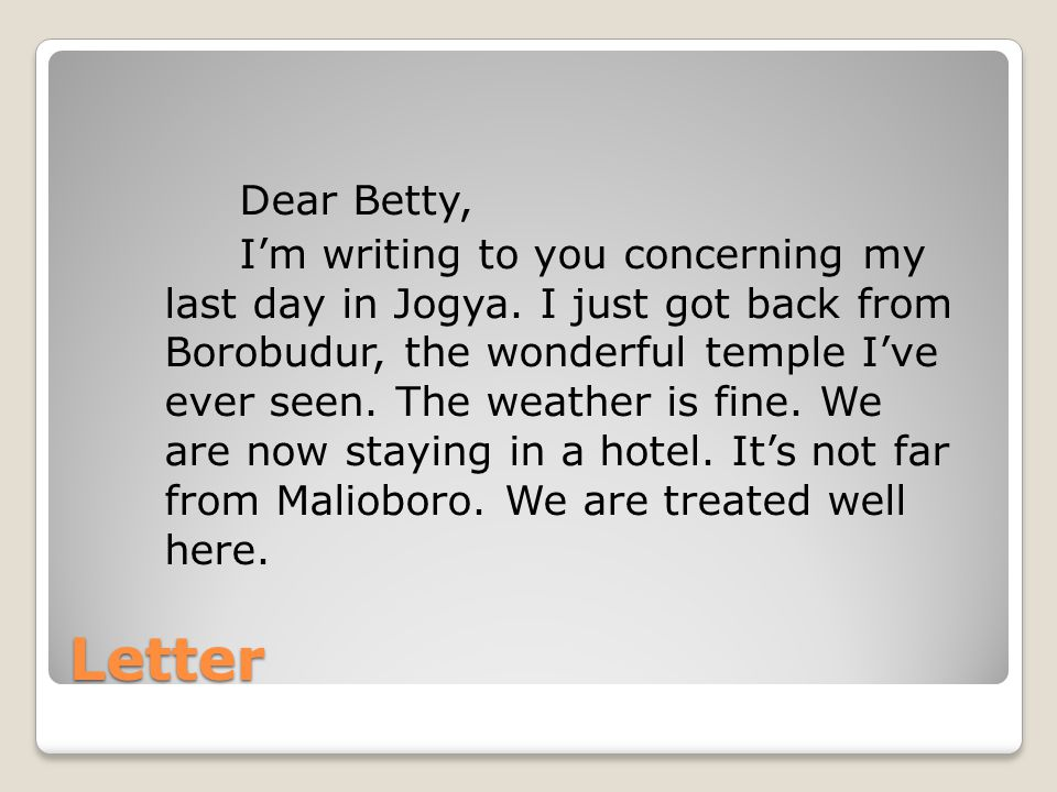 Dear Betty, I'm writing to you concerning my last day in Jogya