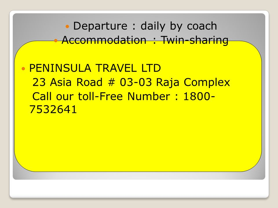 Departure : daily by coach Accommodation : Twin-sharing