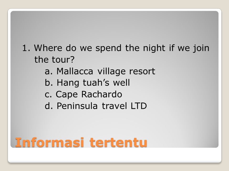 1. Where do we spend the night if we join the tour. a