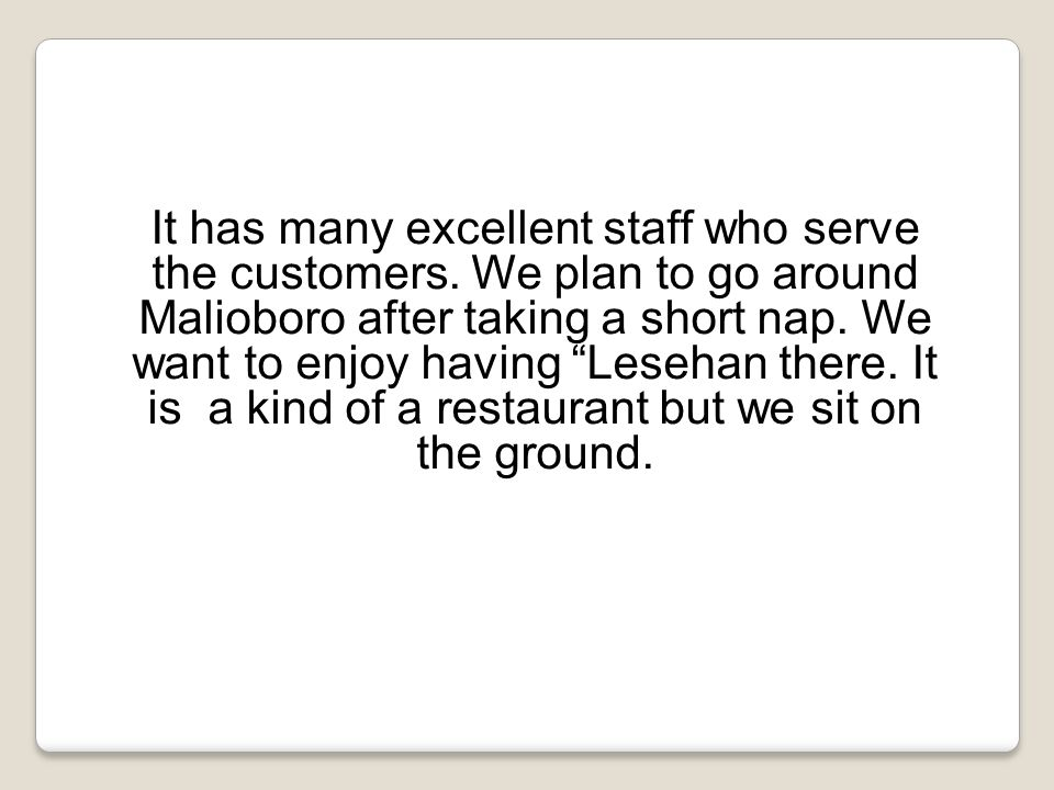 It has many excellent staff who serve the customers