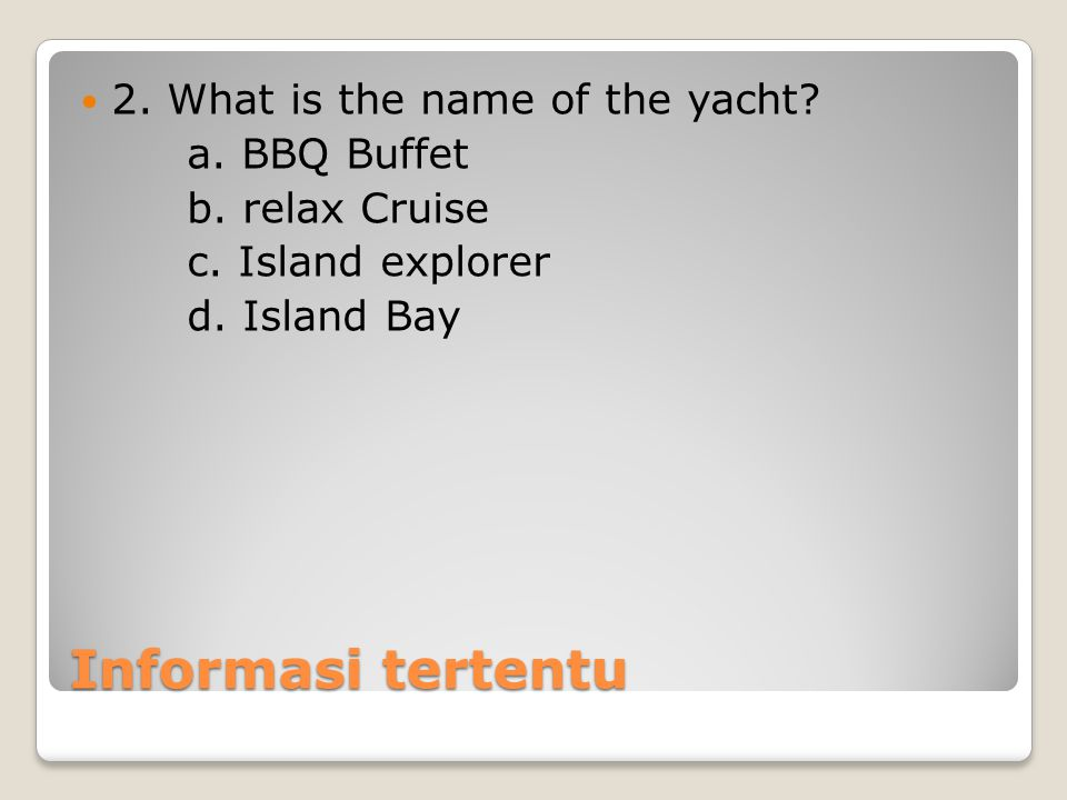 Informasi tertentu 2. What is the name of the yacht a. BBQ Buffet