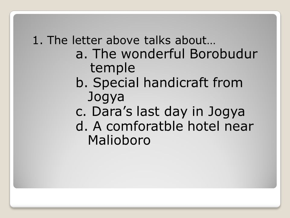 a. The wonderful Borobudur temple b. Special handicraft from Jogya