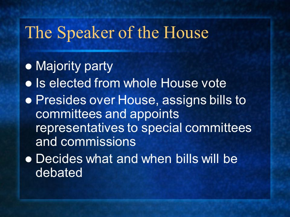 The Speaker of the House
