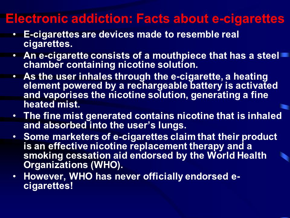 Electronic addiction: Facts about e-cigarettes