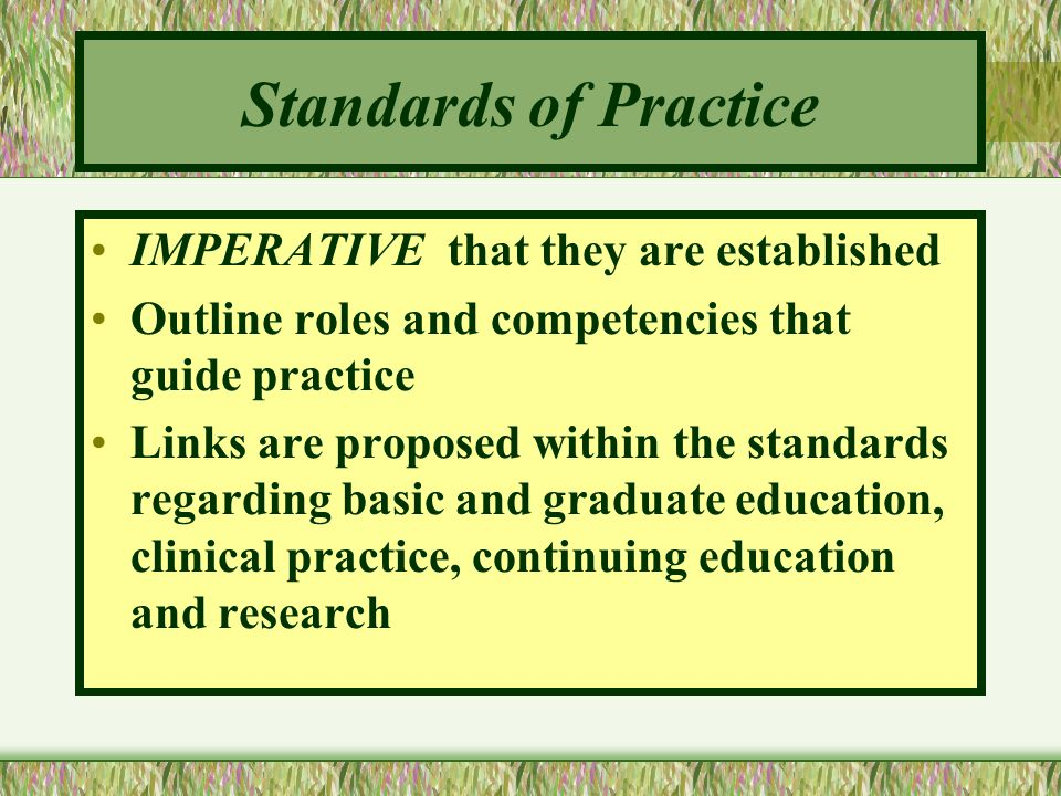 Standards of Practice IMPERATIVE that they are established