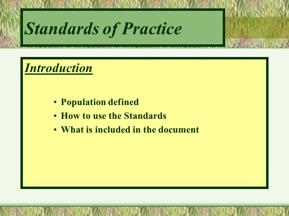 Standards of Practice Introduction Population defined