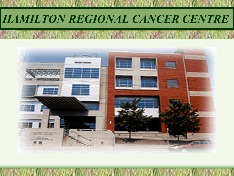 HAMILTON REGIONAL CANCER CENTRE