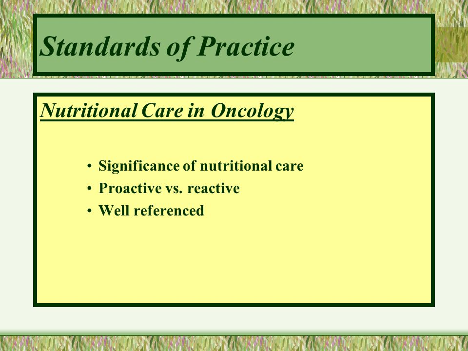 Standards of Practice Nutritional Care in Oncology