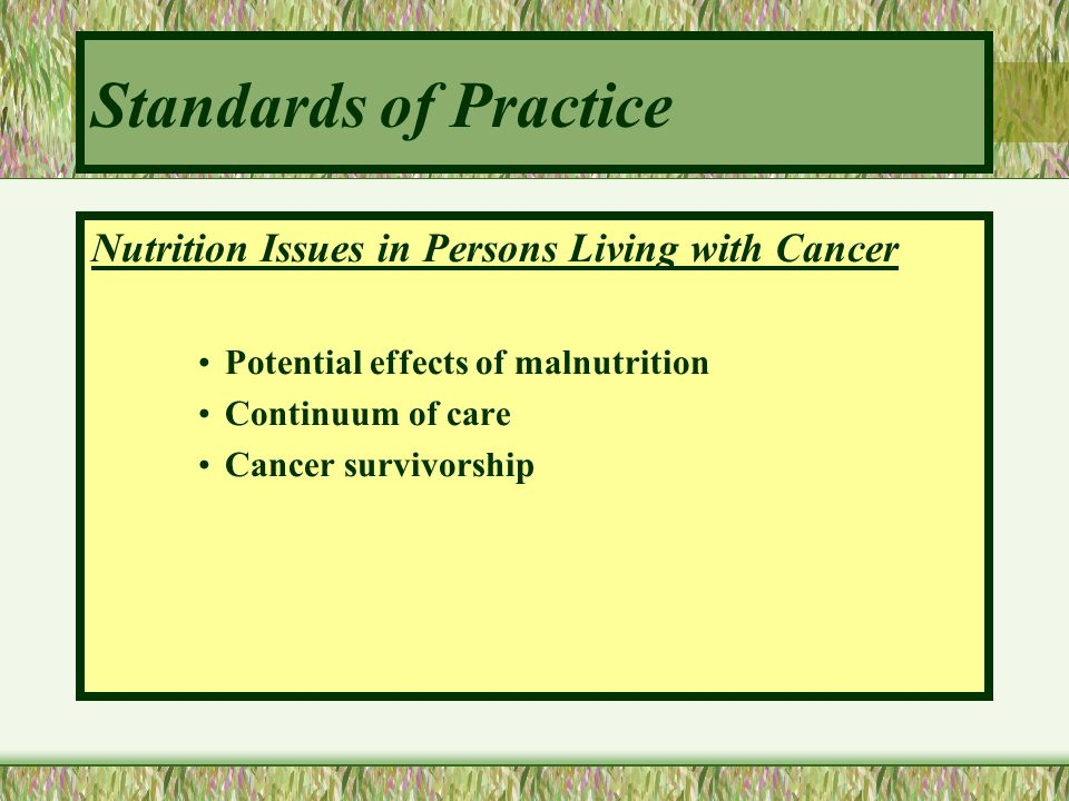 Standards of Practice Nutrition Issues in Persons Living with Cancer