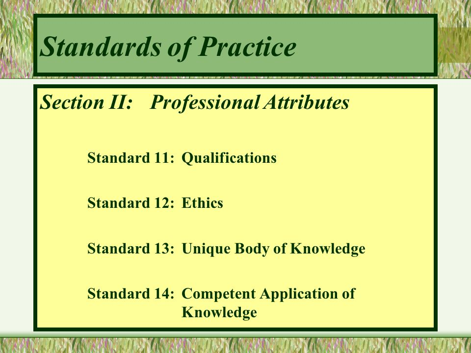 Standards of Practice Section II: Professional Attributes