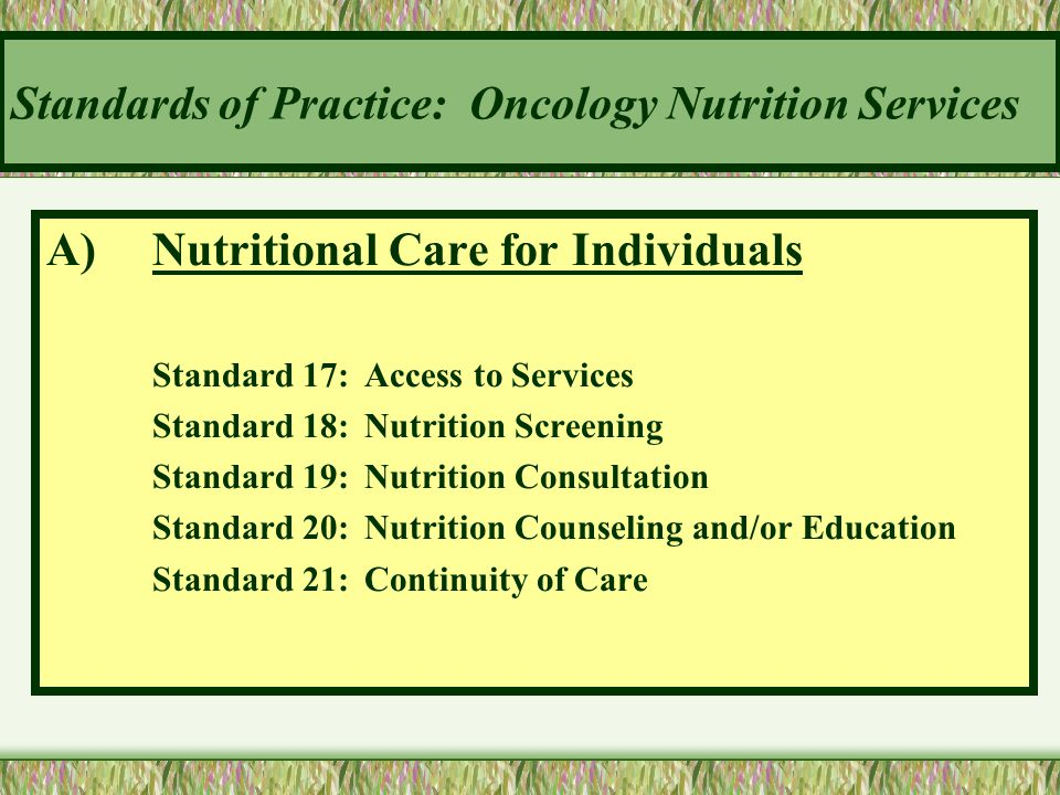 Standards of Practice: Oncology Nutrition Services