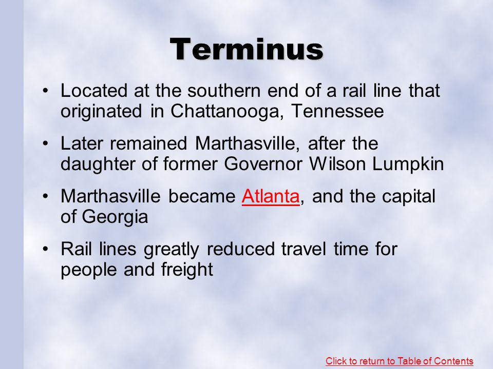 Terminus Located at the southern end of a rail line that originated in Chattanooga, Tennessee.