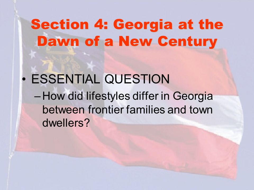Section 4: Georgia at the Dawn of a New Century