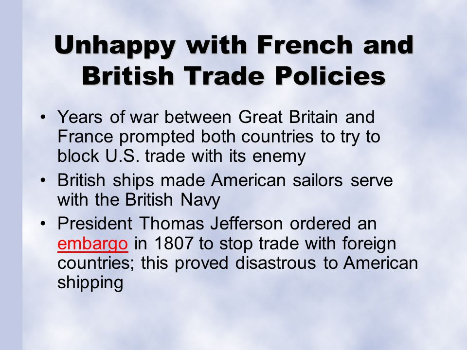 Unhappy with French and British Trade Policies