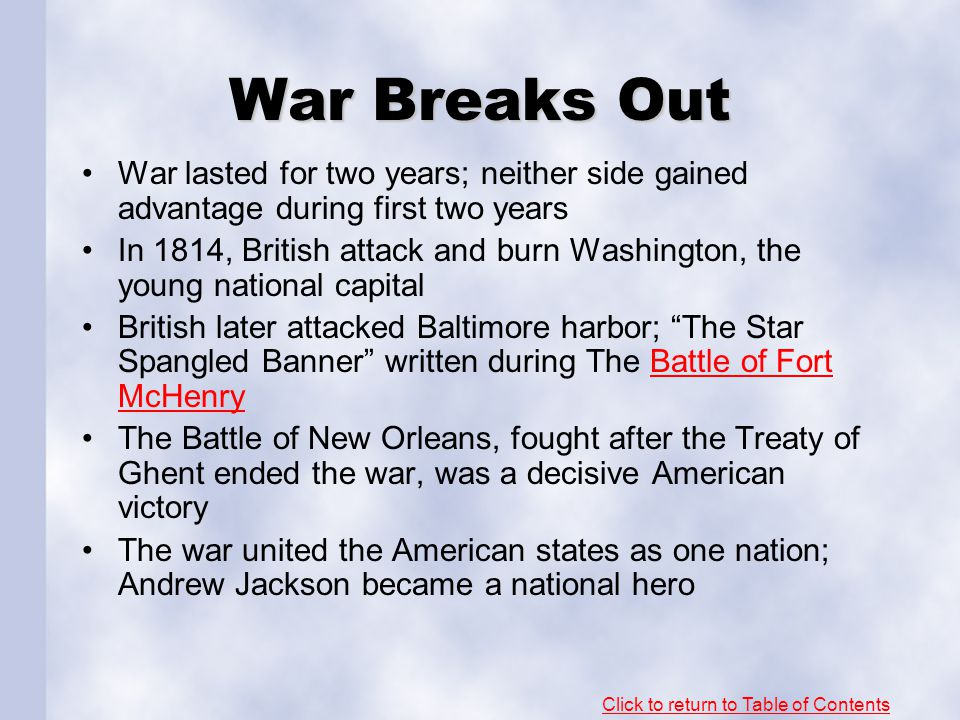 War Breaks Out War lasted for two years; neither side gained advantage during first two years.