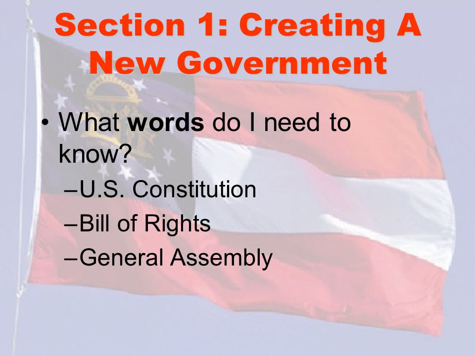 Section 1: Creating A New Government