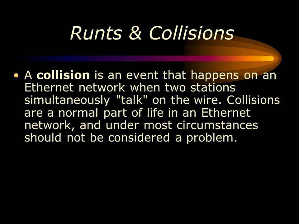Runts & Collisions