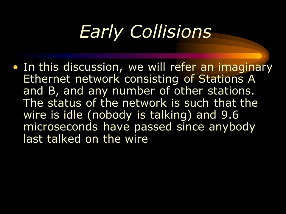 Early Collisions