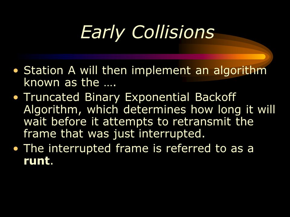 Early Collisions Station A will then implement an algorithm known as the ….