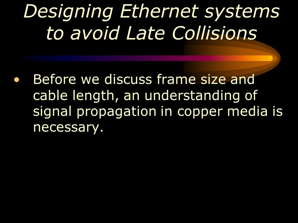Designing Ethernet systems to avoid Late Collisions
