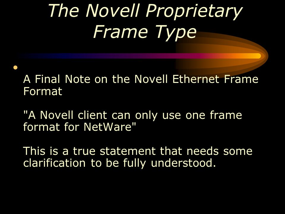The Novell Proprietary Frame Type