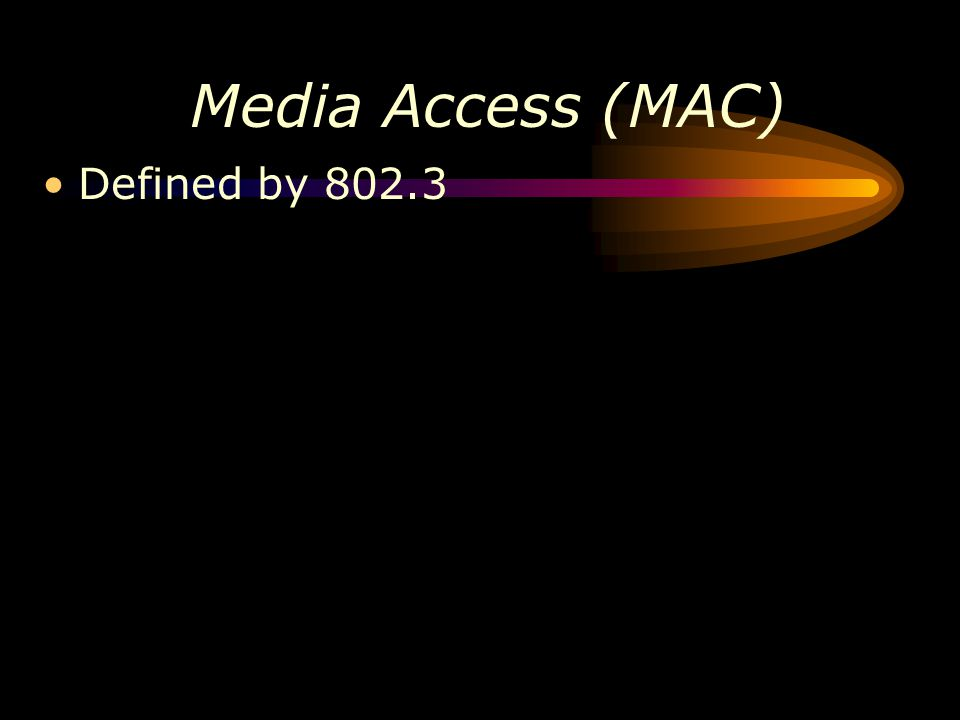 Media Access (MAC) Defined by 802.3