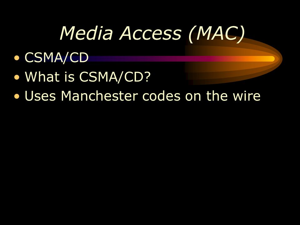 Media Access (MAC) CSMA/CD What is CSMA/CD