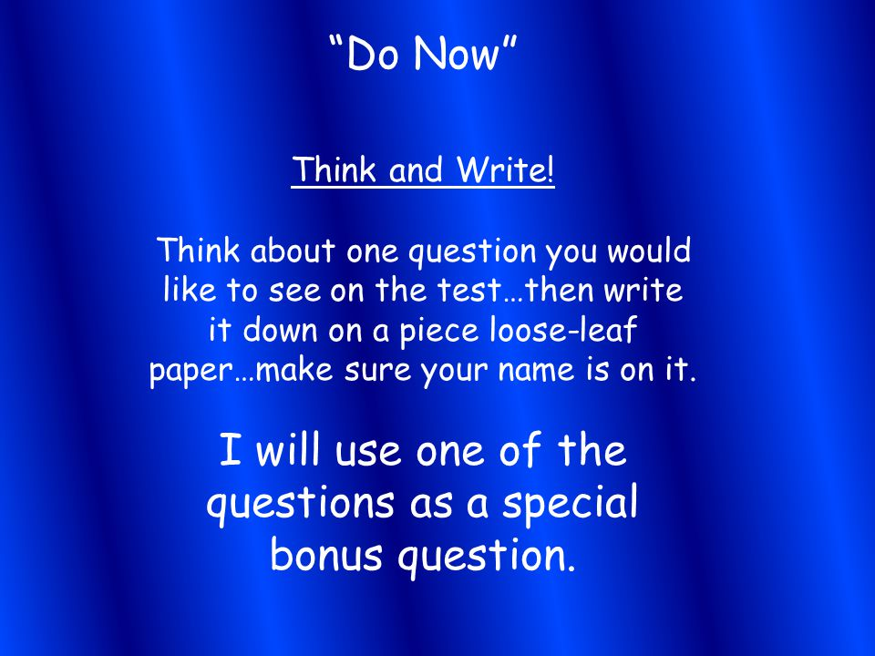 I will use one of the questions as a special bonus question.