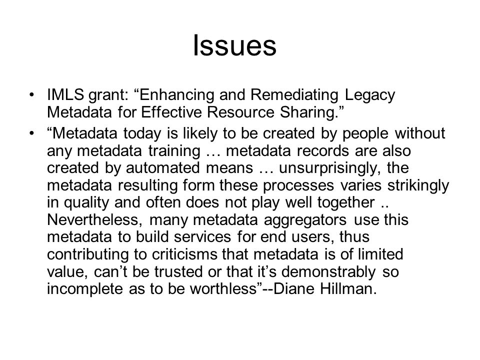 Issues IMLS grant: Enhancing and Remediating Legacy Metadata for Effective Resource Sharing.