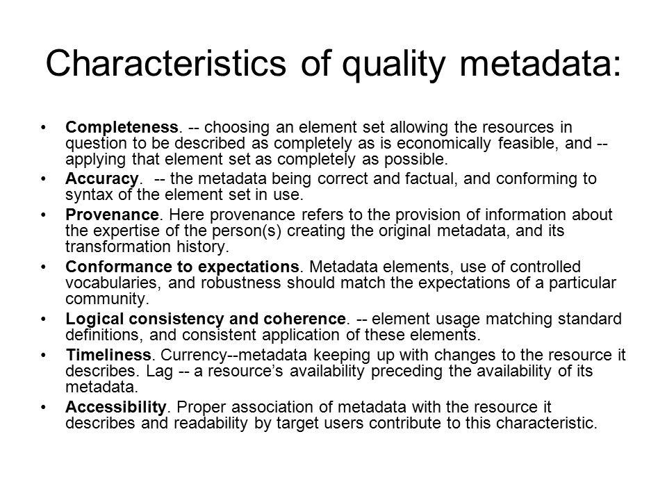 Characteristics of quality metadata:
