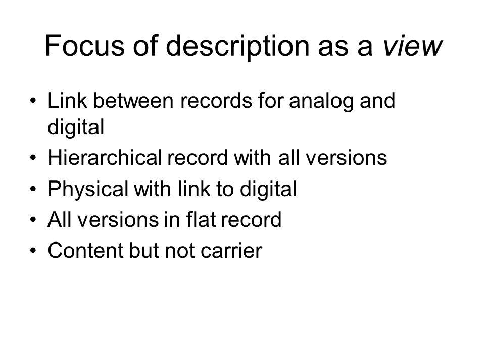Focus of description as a view