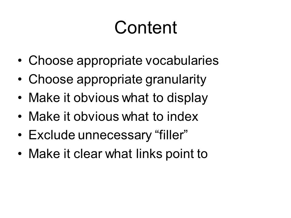 Content Choose appropriate vocabularies Choose appropriate granularity