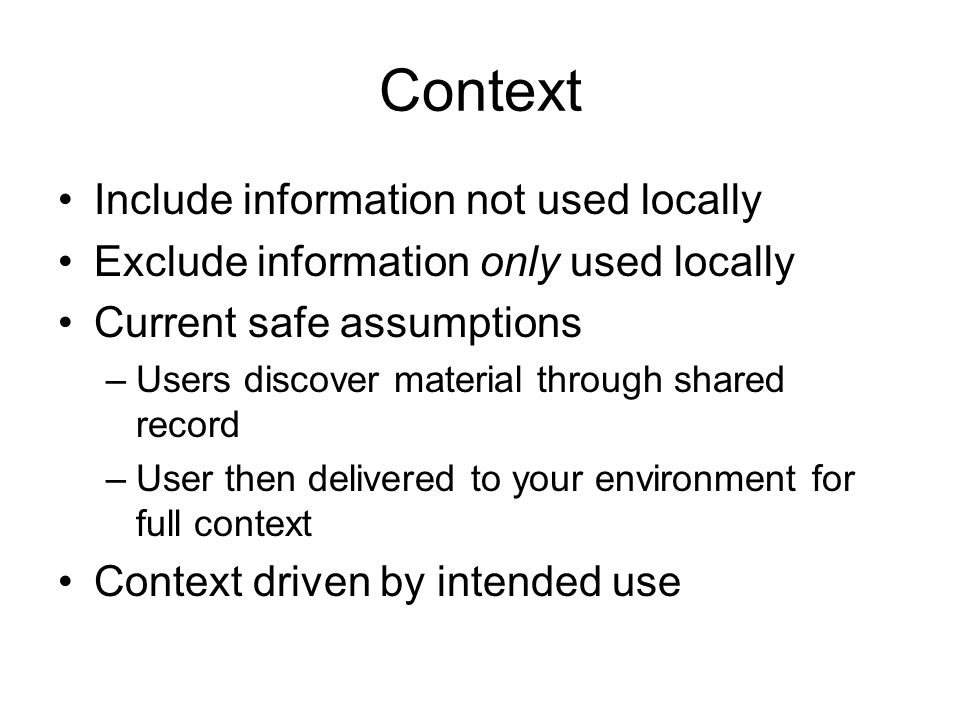 Context Include information not used locally
