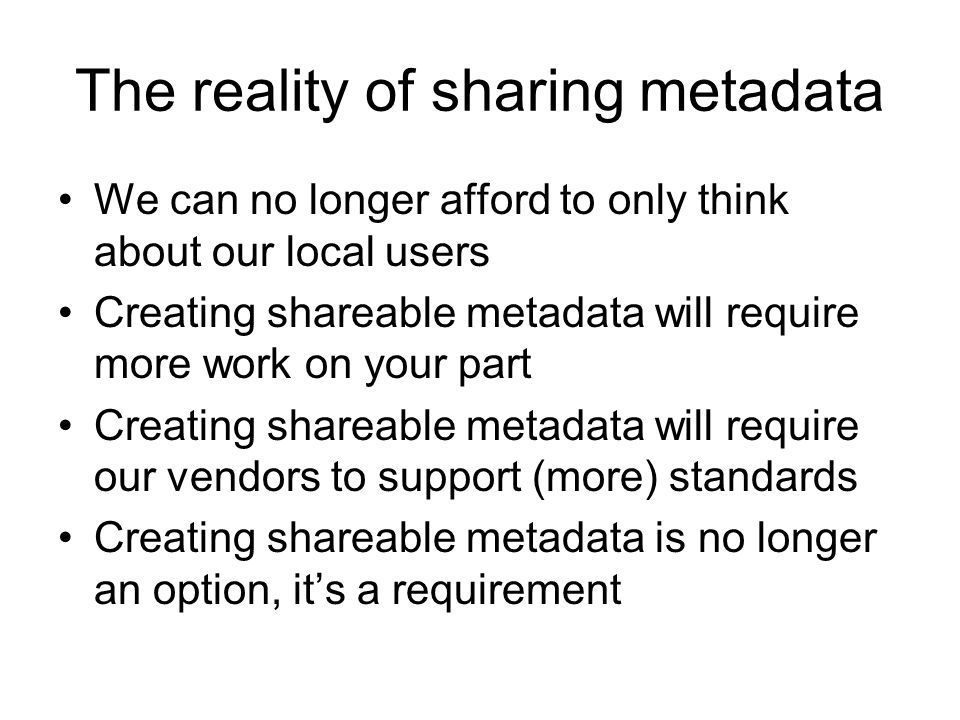 The reality of sharing metadata