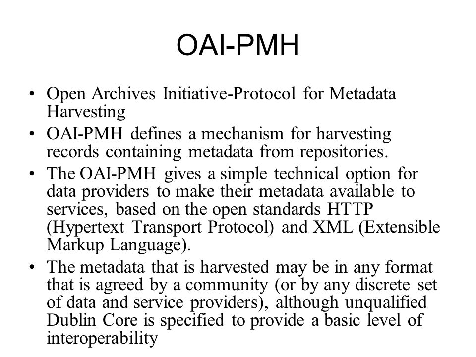 OAI-PMH Open Archives Initiative-Protocol for Metadata Harvesting