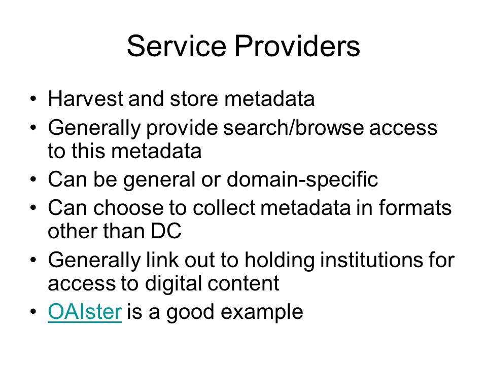 Service Providers Harvest and store metadata