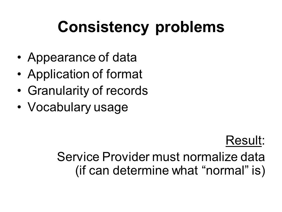 Consistency problems Appearance of data Application of format