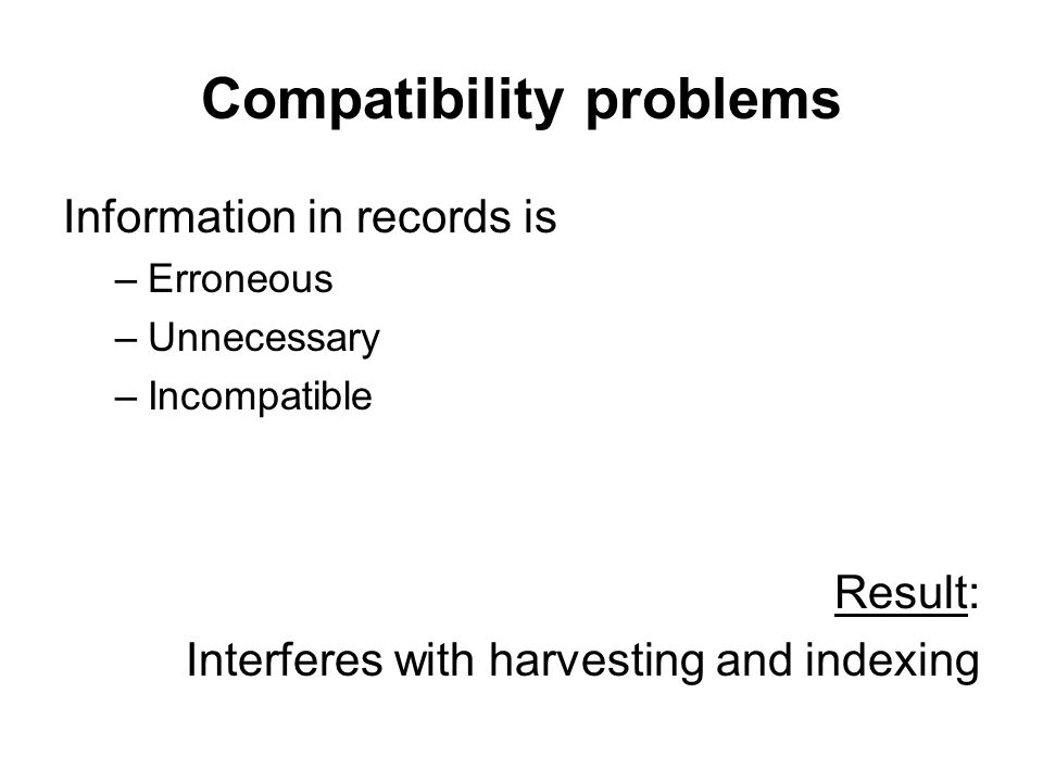 Compatibility problems