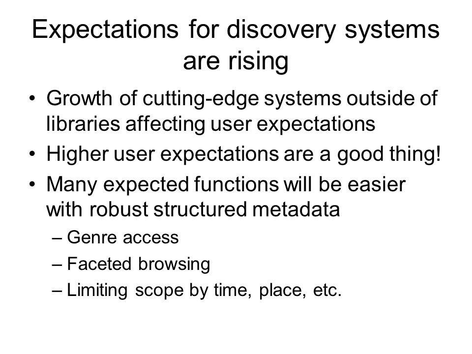 Expectations for discovery systems are rising