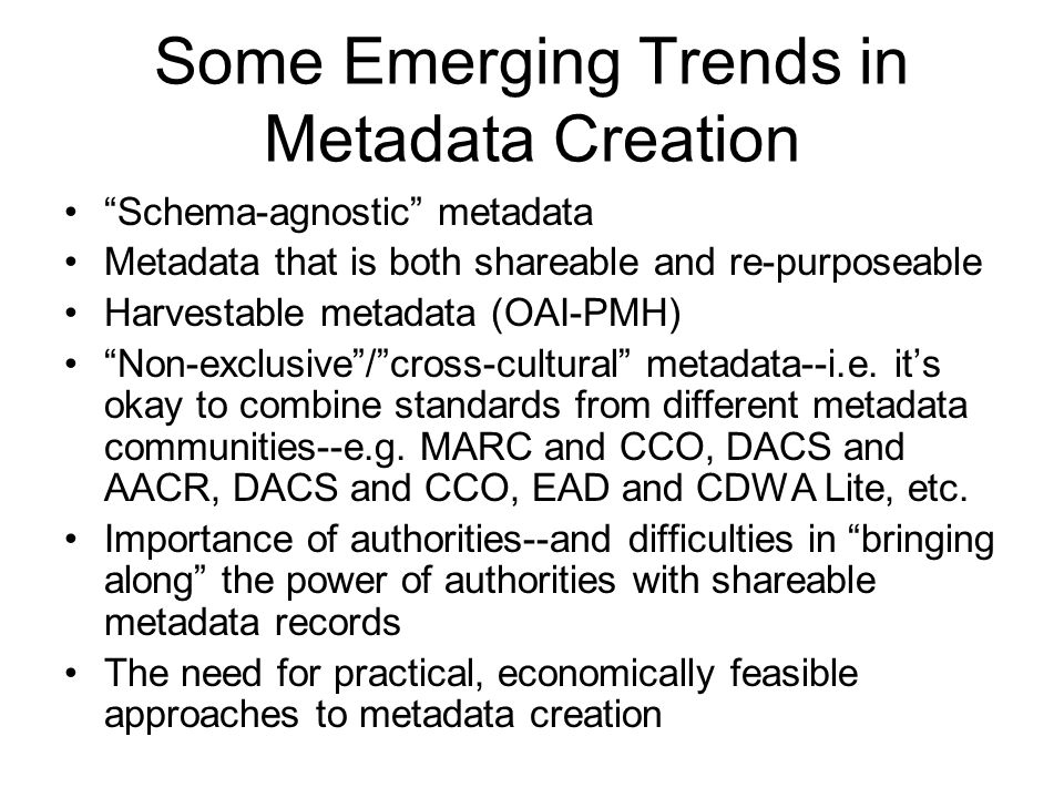 Some Emerging Trends in Metadata Creation
