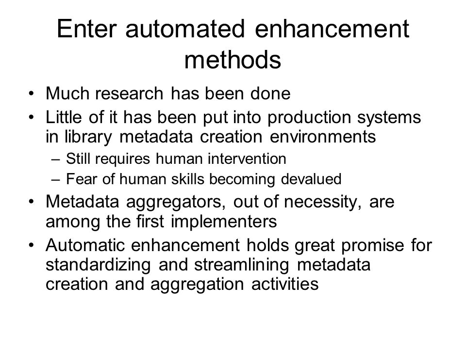Enter automated enhancement methods