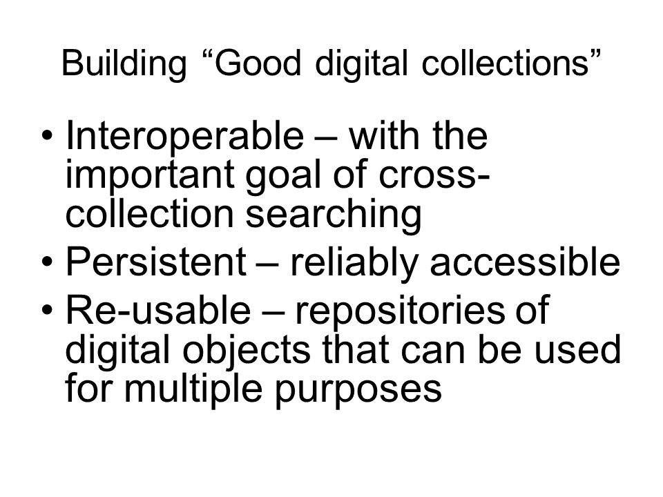 Building Good digital collections
