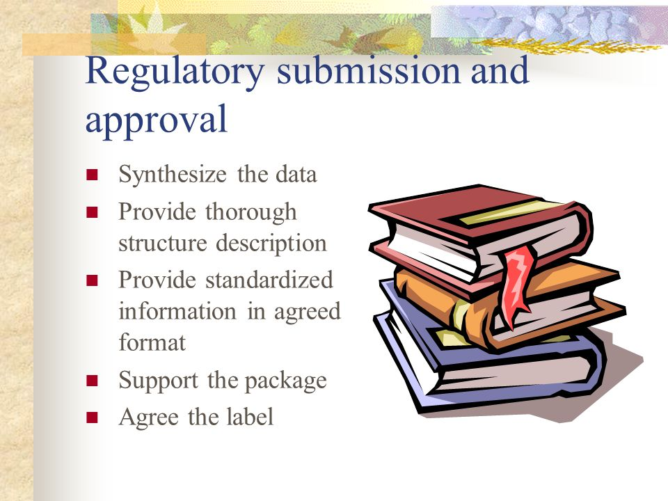 Regulatory submission and approval