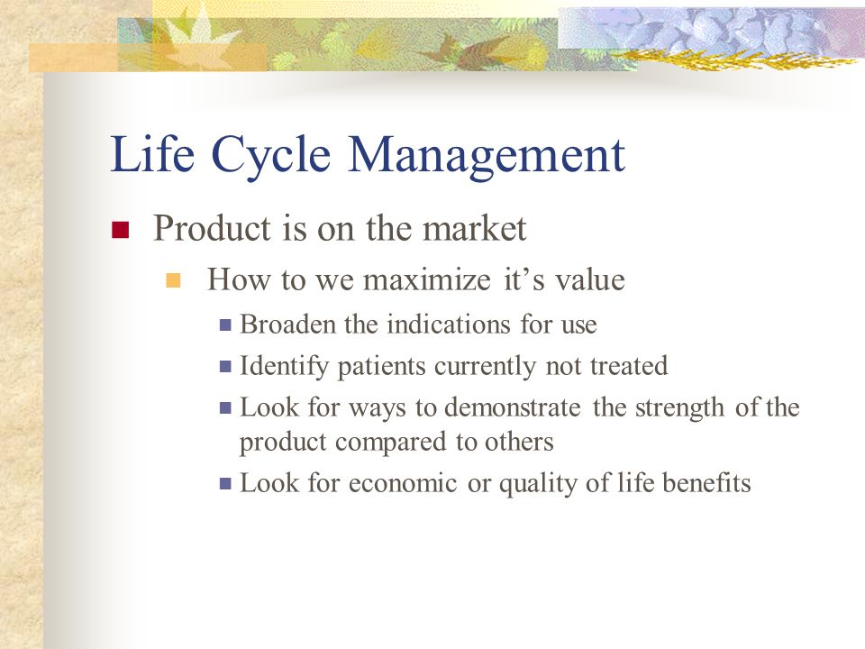 Life Cycle Management Product is on the market