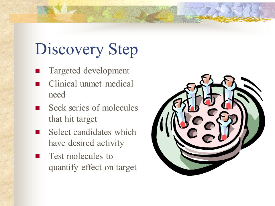 Discovery Step Targeted development Clinical unmet medical need