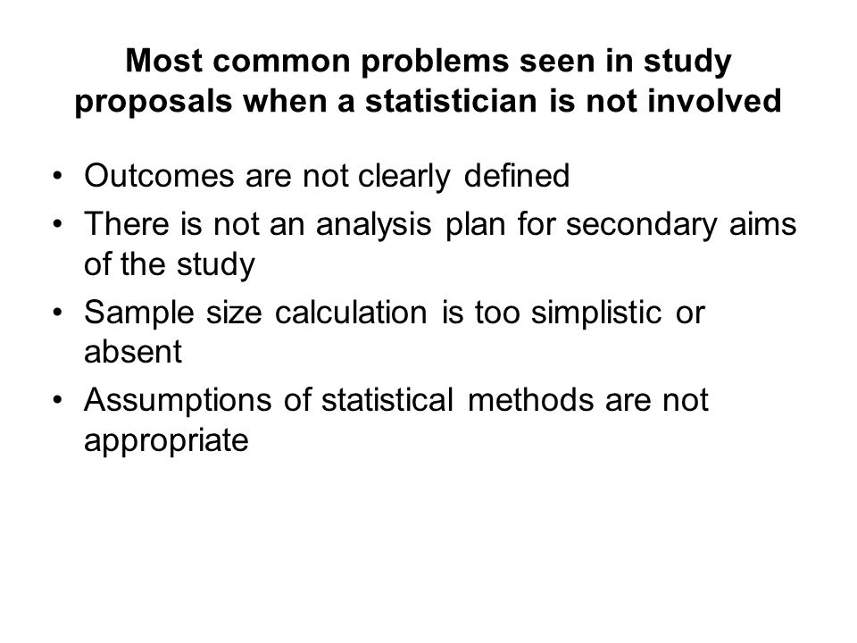Most common problems seen in study proposals when a statistician is not involved
