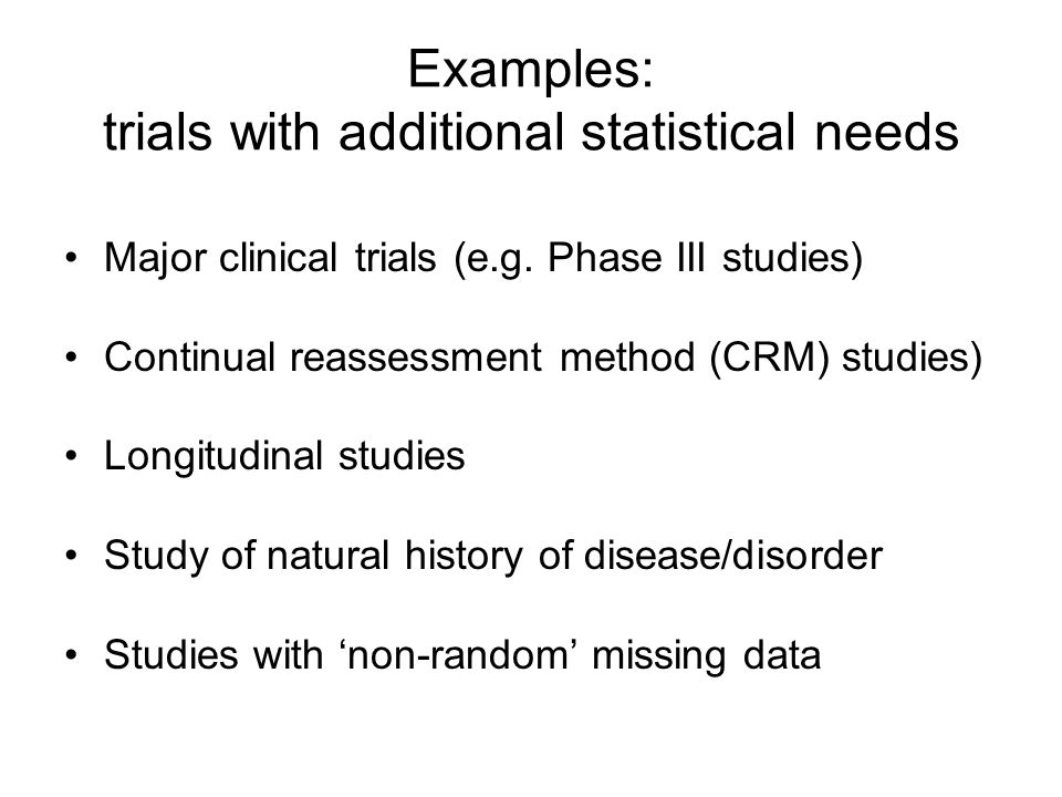 Examples: trials with additional statistical needs