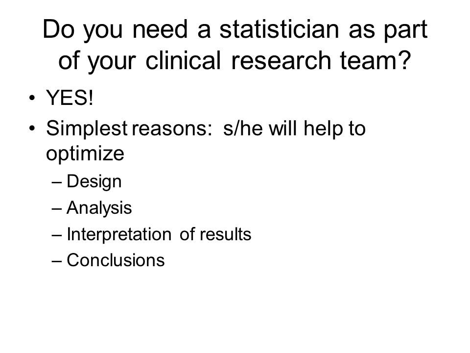 Do you need a statistician as part of your clinical research team